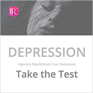 Depression? Hypnosis may alleviate your depression. Take the Test.
