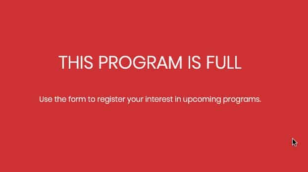 The Program iis Full. Use the form to register your interest in upcoming programs.